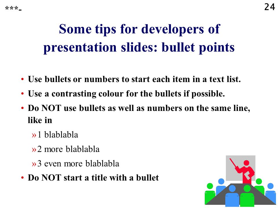 Some tips for developers of presentation slides: bullet points