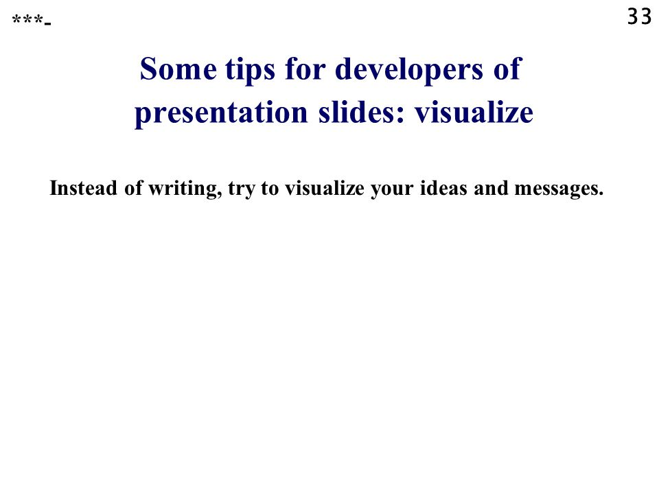 Some tips for developers of presentation slides: visualize
