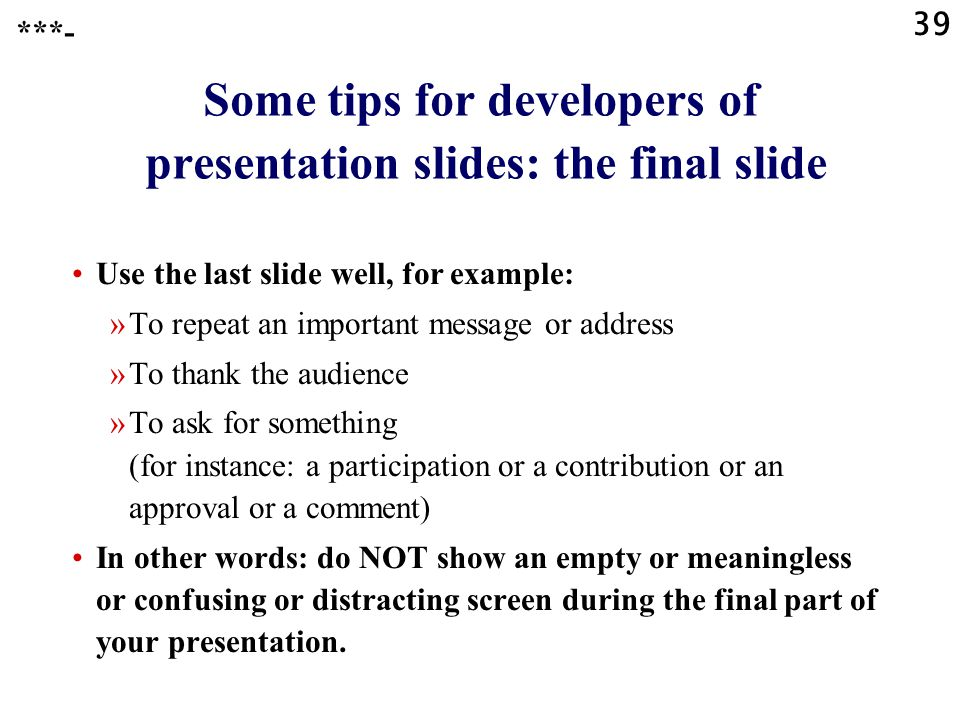 Some tips for developers of presentation slides: the final slide
