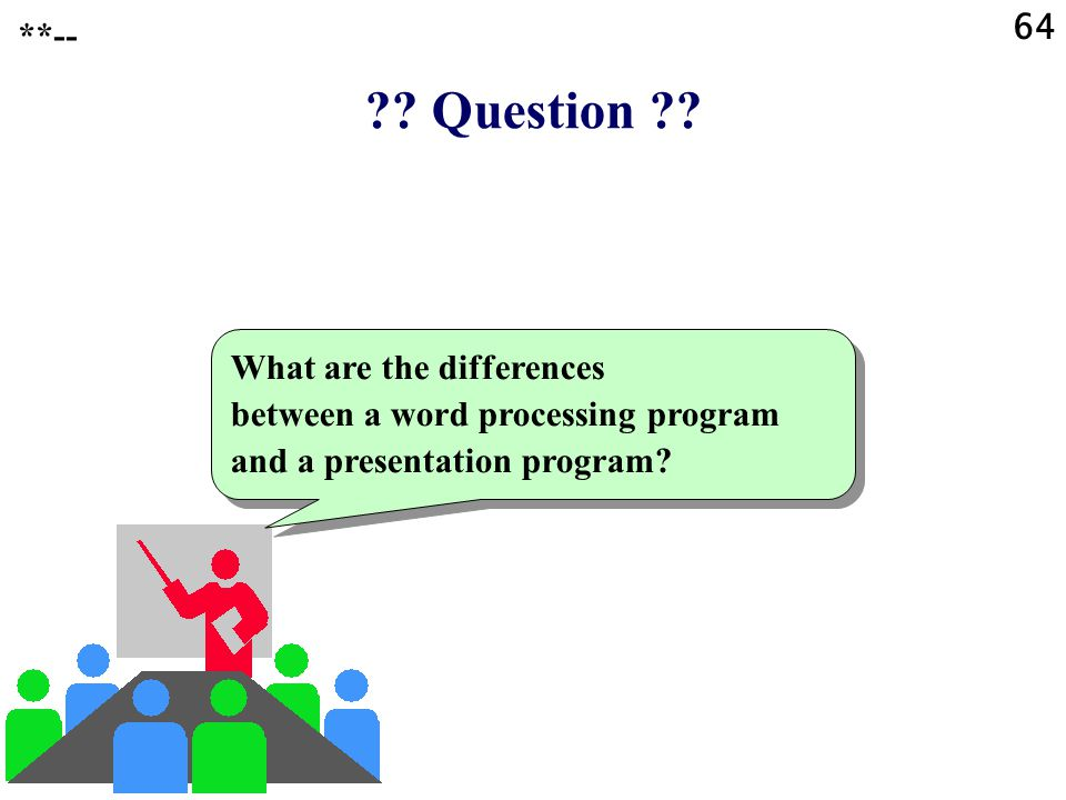 Question Word processing programs work mainly with flowing text.