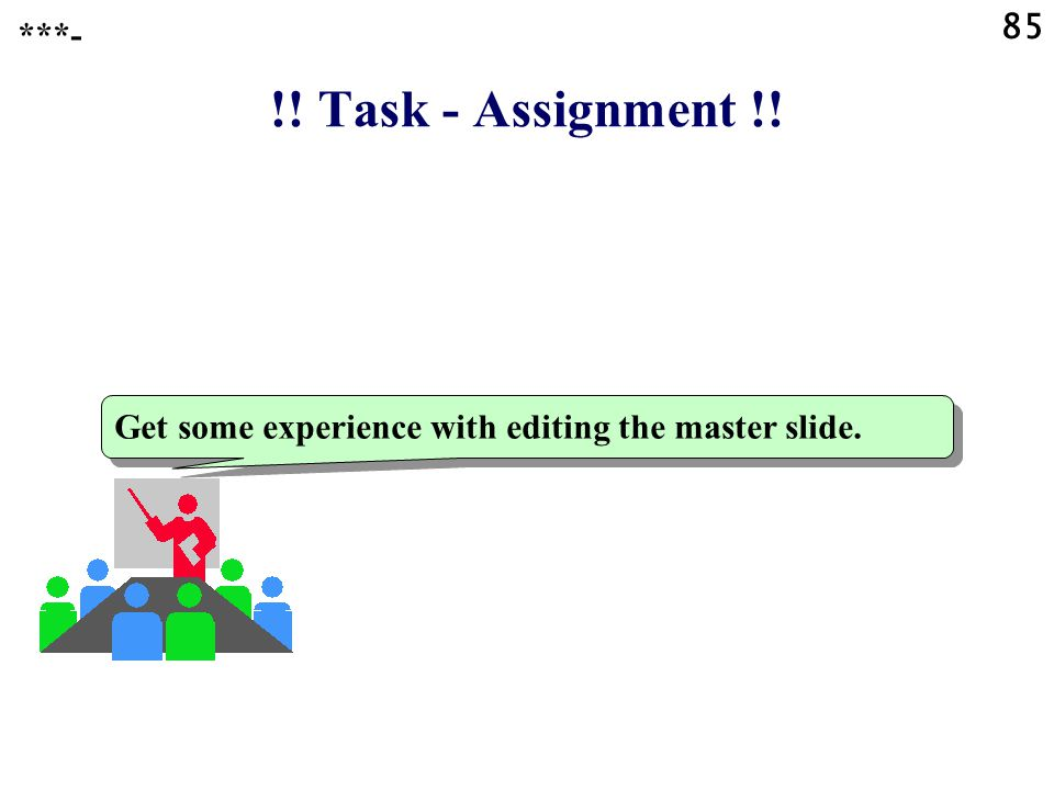 85 ***- !! Task - Assignment !! Get some experience with editing the master slide.