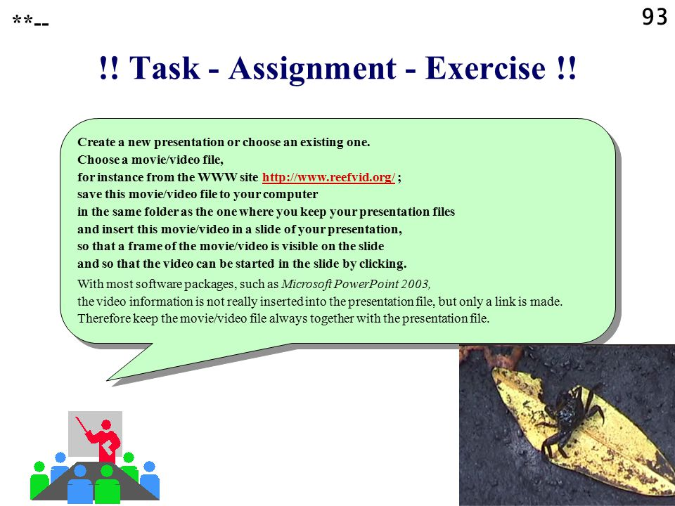 !! Task - Assignment - Exercise !!