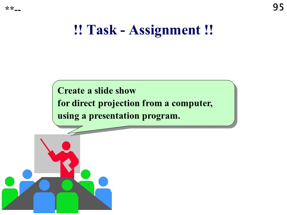 95 **-- !. Task - Assignment !.