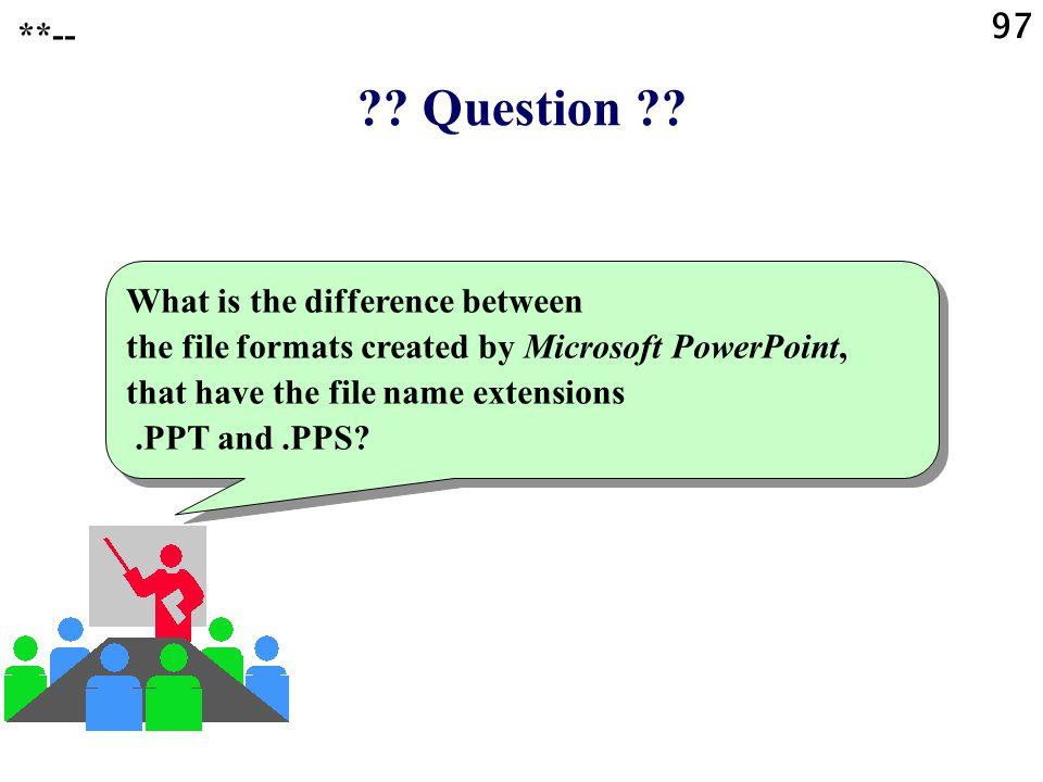 97 **-- Question