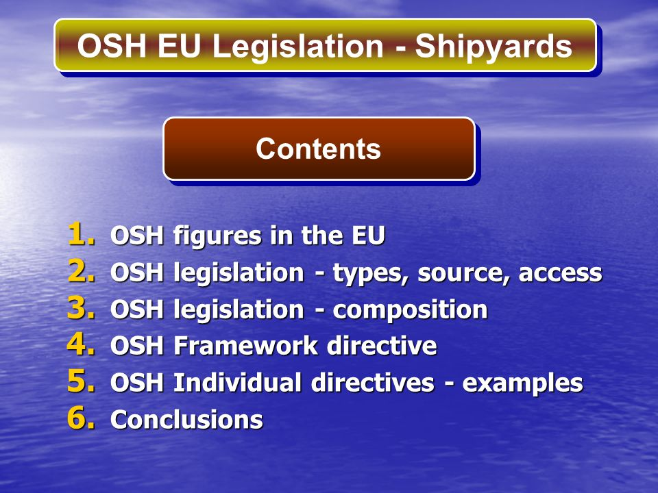 Contents OSH figures in the EU OSH legislation - types, source, access