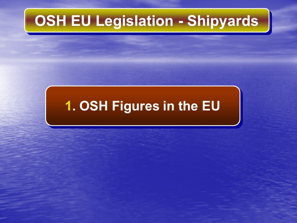 1. OSH Figures in the EU