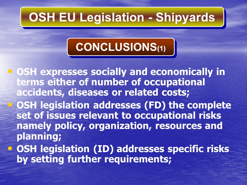 CONCLUSIONS(1) OSH expresses socially and economically in terms either of number of occupational accidents, diseases or related costs;