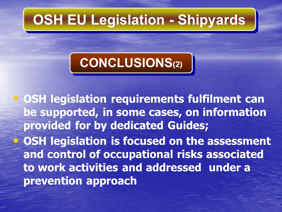 CONCLUSIONS(2) OSH legislation requirements fulfilment can be supported, in some cases, on information provided for by dedicated Guides;