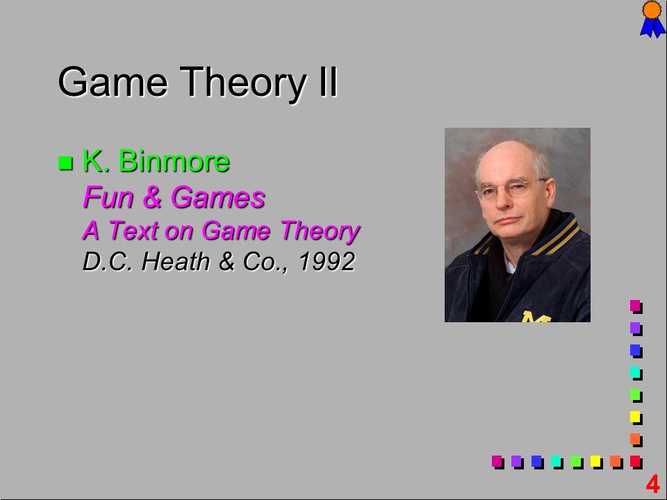 Game Theory II