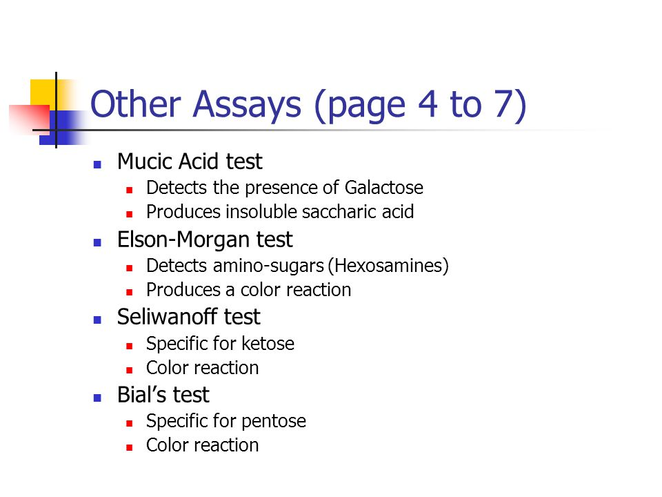 Other Assays (page 4 to 7) Mucic Acid test Elson-Morgan test