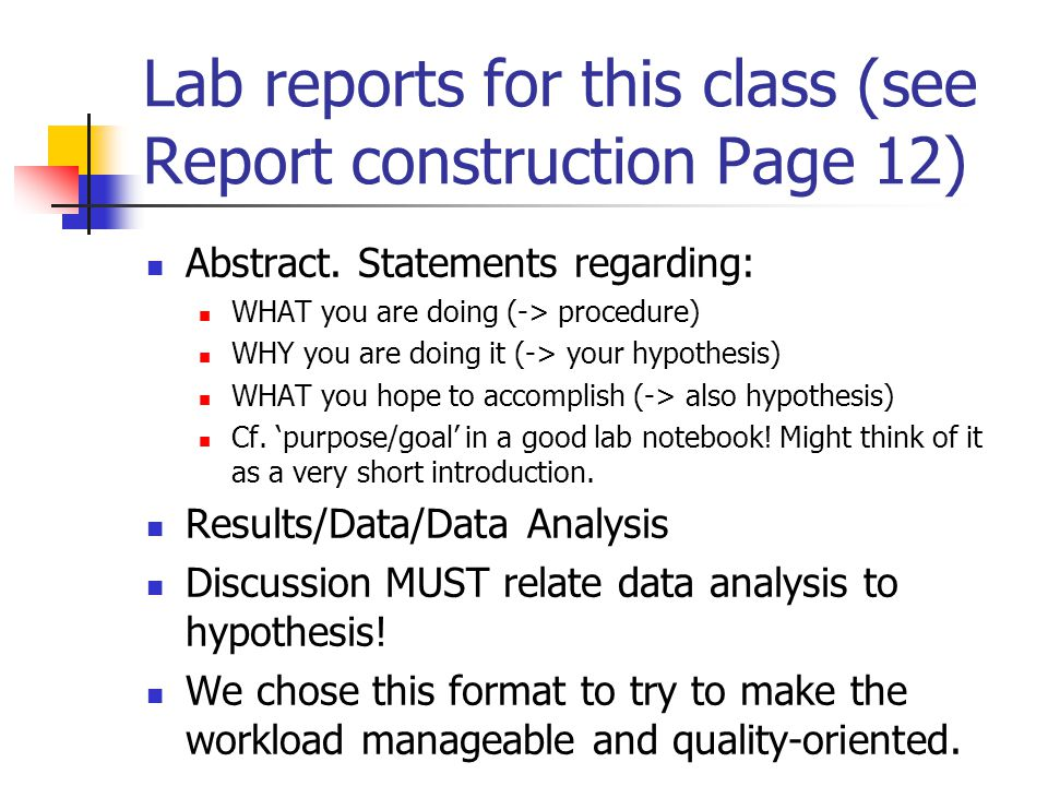 Lab reports for this class (see Report construction Page 12)