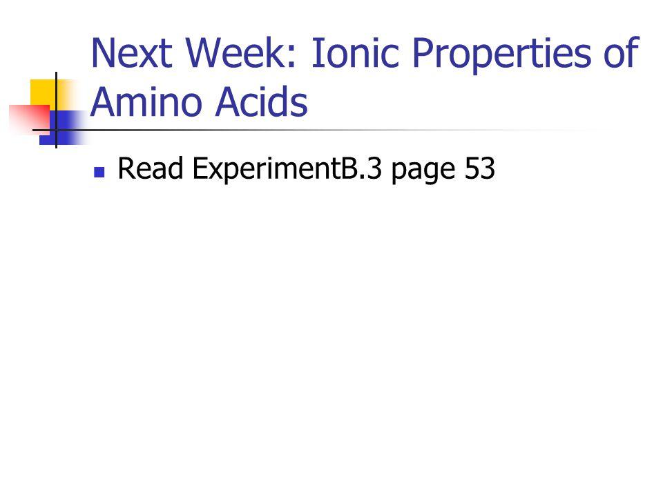 Next Week: Ionic Properties of Amino Acids
