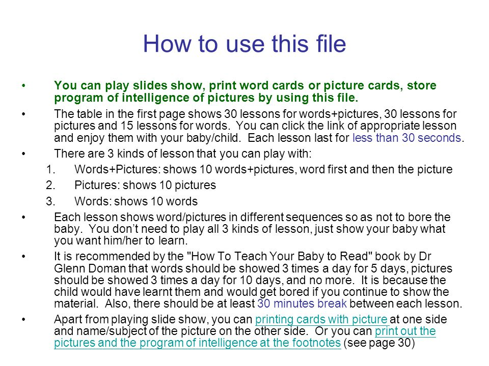 How to use this file You can play slides show, print word cards or picture cards, store program of intelligence of pictures by using this file.