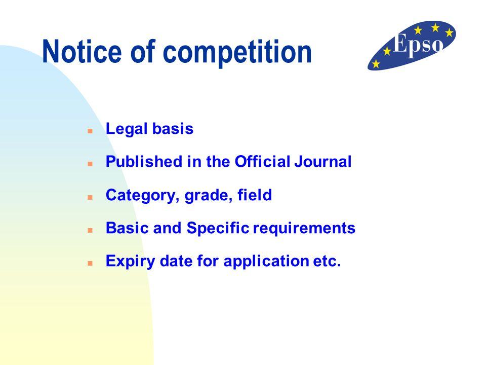Notice of competition Legal basis Published in the Official Journal