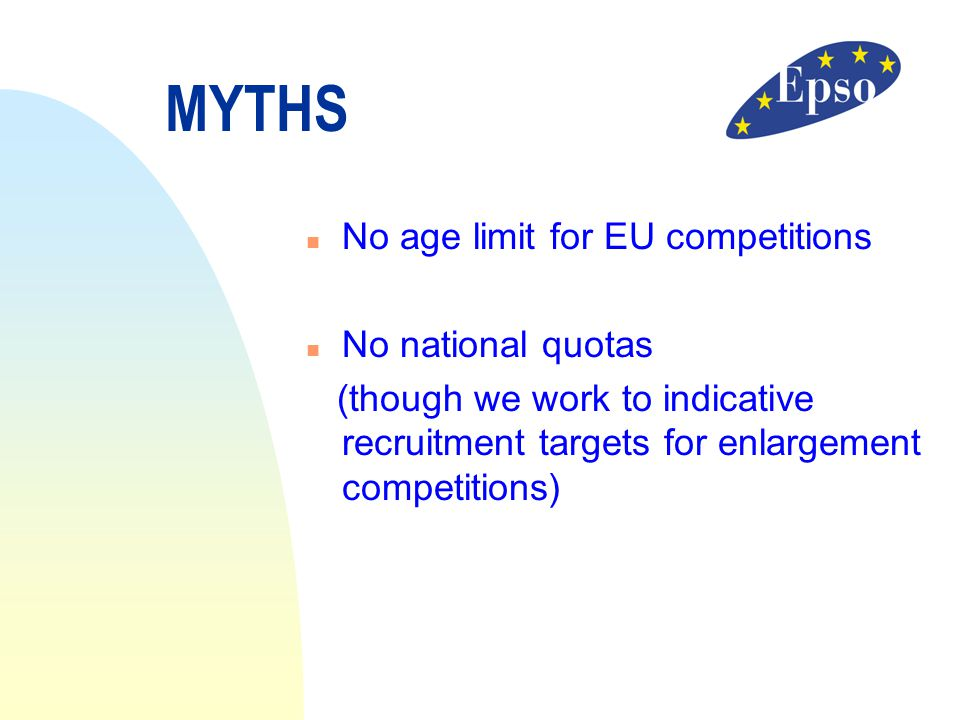 MYTHS No age limit for EU competitions No national quotas