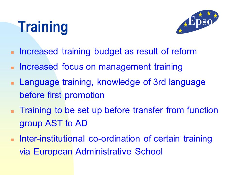 Training Increased training budget as result of reform