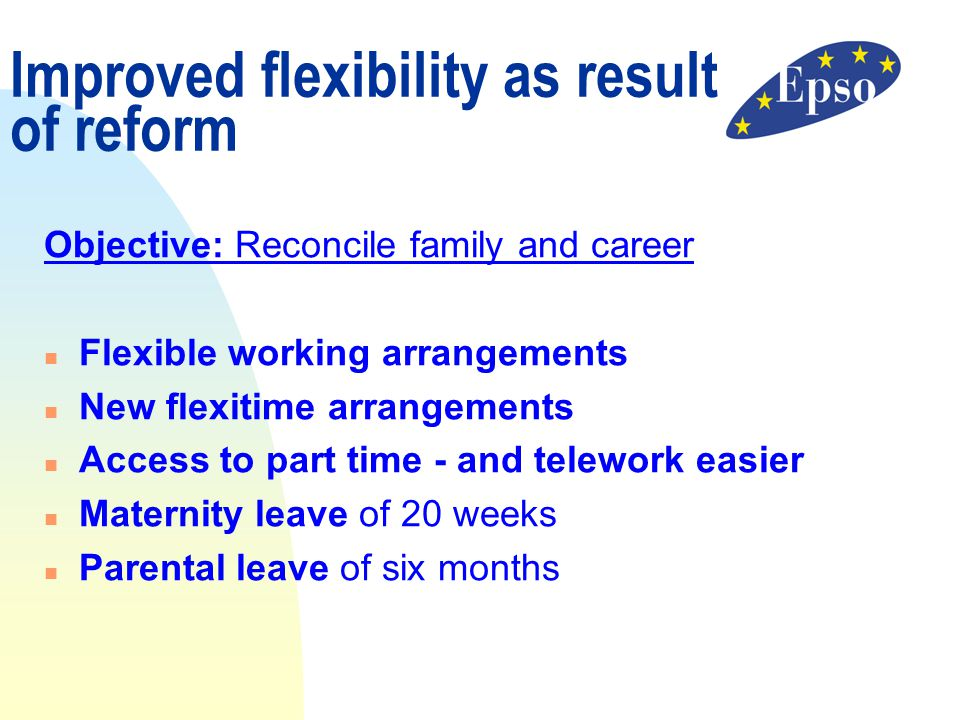 Improved flexibility as result of reform