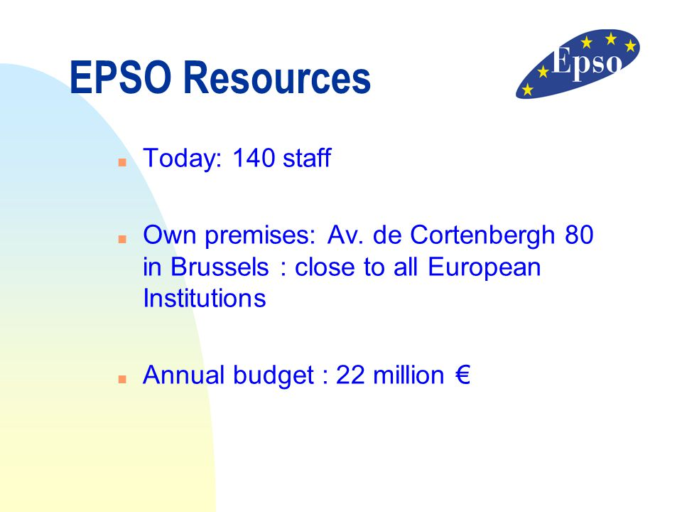 EPSO Resources Today: 140 staff