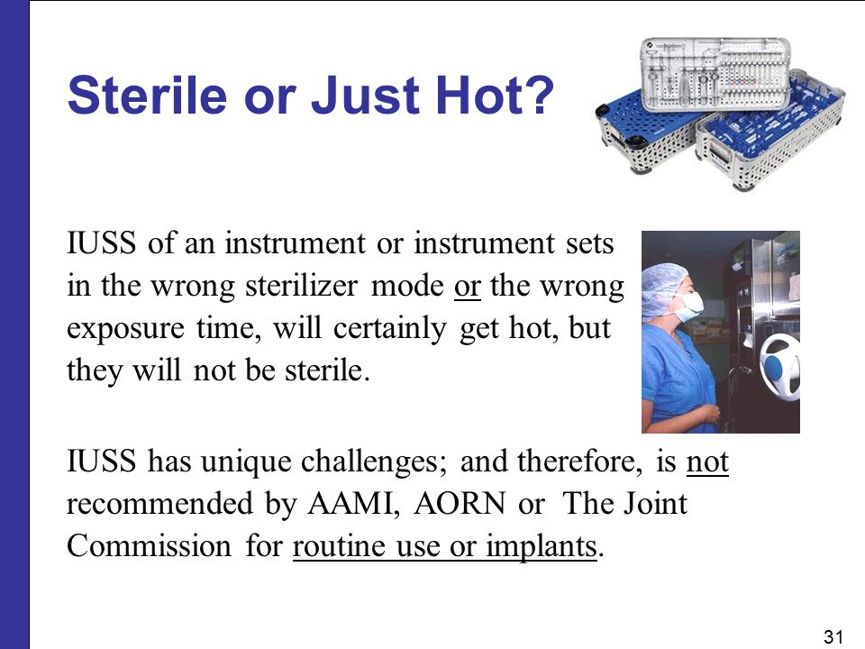 Sterile or Just Hot IUSS of an instrument or instrument sets
