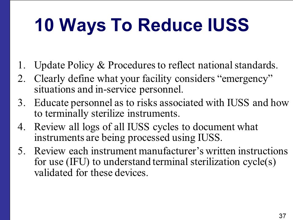 10 Ways To Reduce IUSS Update Policy & Procedures to reflect national standards.