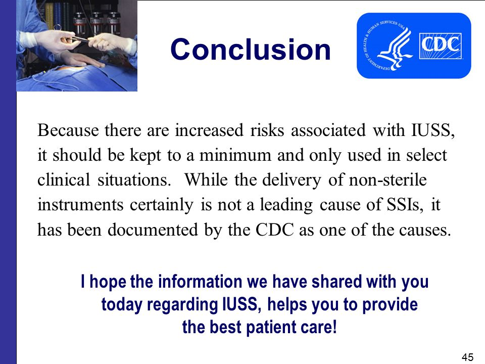 Conclusion Because there are increased risks associated with IUSS,