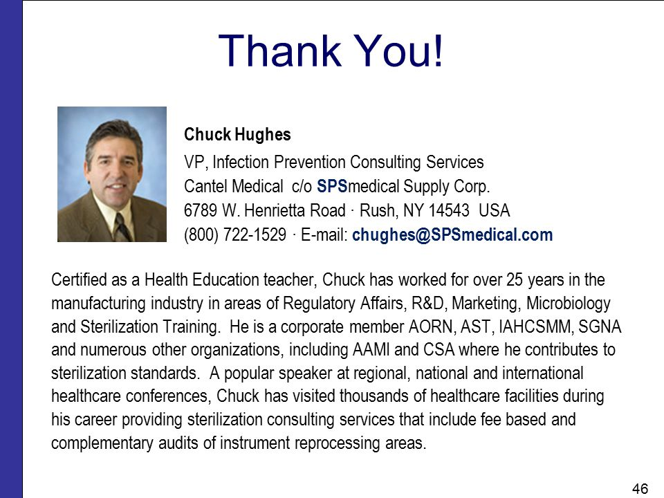 Thank You! Chuck Hughes VP, Infection Prevention Consulting Services