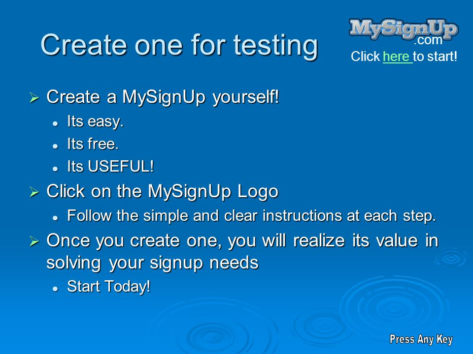 Create one for testing Create a MySignUp yourself!