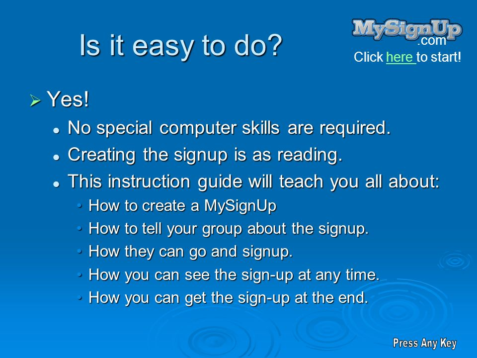 Is it easy to do Yes! No special computer skills are required.