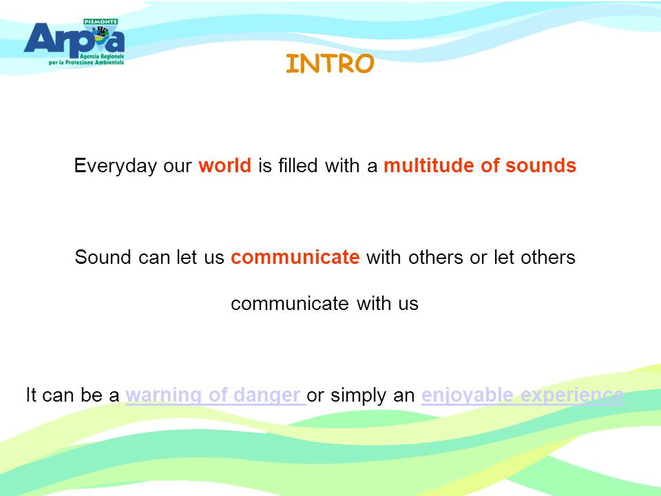 INTRO Everyday our world is filled with a multitude of sounds