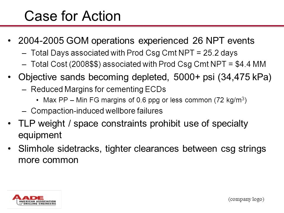 Case for Action 2004-2005 GOM operations experienced 26 NPT events