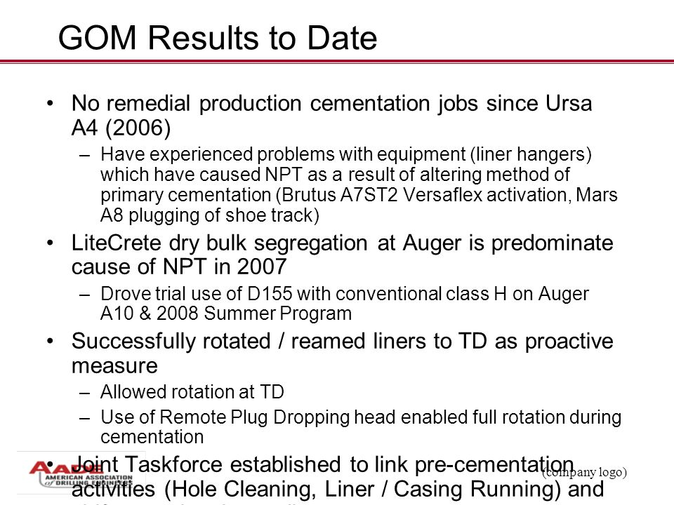 GOM Results to Date No remedial production cementation jobs since Ursa A4 (2006)
