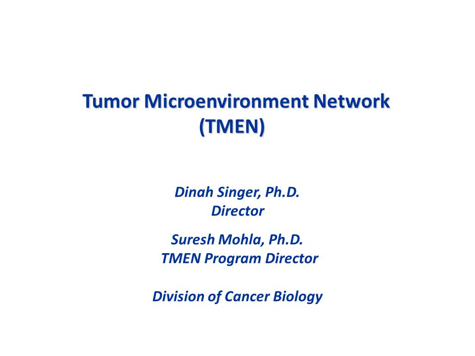Tumor Microenvironment Network (TMEN) Division of Cancer Biology
