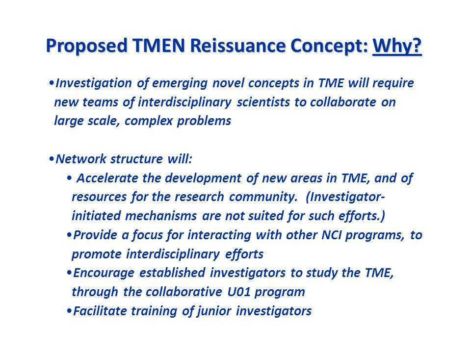 Proposed TMEN Reissuance Concept: Why