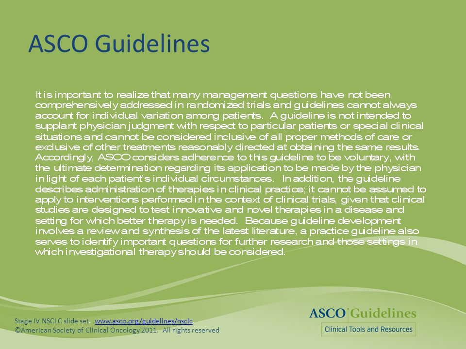 ASCO Guidelines Stage IV NSCLC slide set. www.asco.org/guidelines/nsclc.