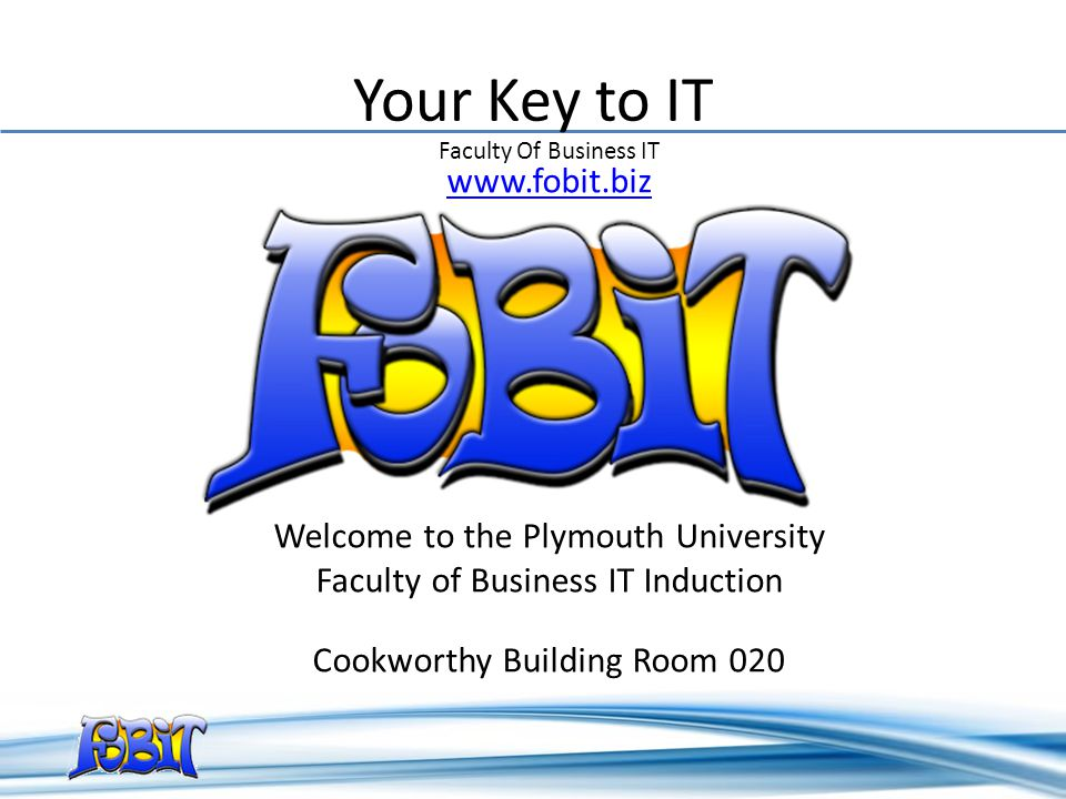 Your Key to IT Welcome to the Plymouth University