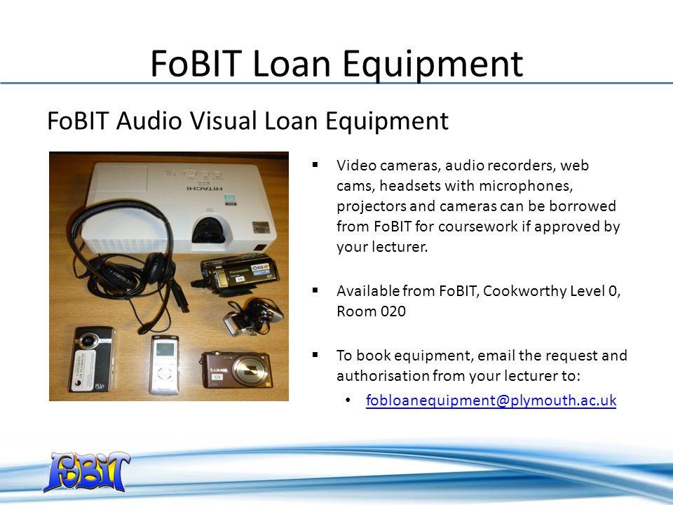 FoBIT Loan Equipment FoBIT Audio Visual Loan Equipment