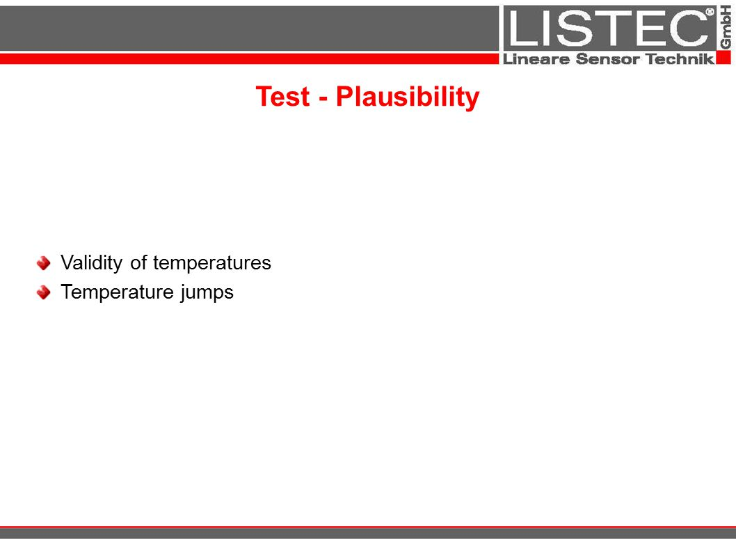 Test - Plausibility Validity of temperatures Temperature jumps 12