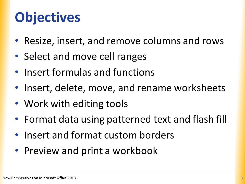 Objectives Resize, insert, and remove columns and rows