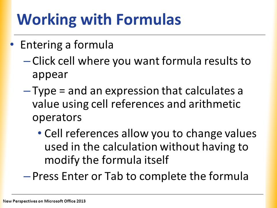 Working with Formulas Entering a formula