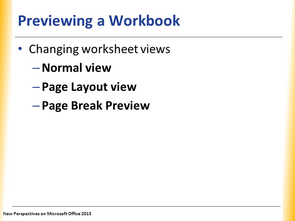 Previewing a Workbook Changing worksheet views Normal view
