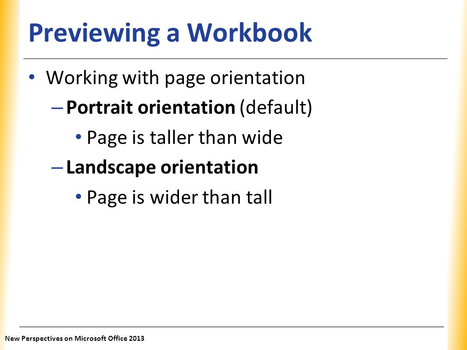 Previewing a Workbook Working with page orientation