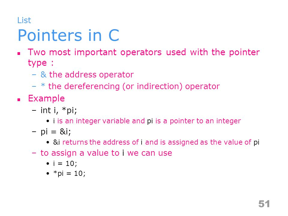 Two most important operators used with the pointer type :