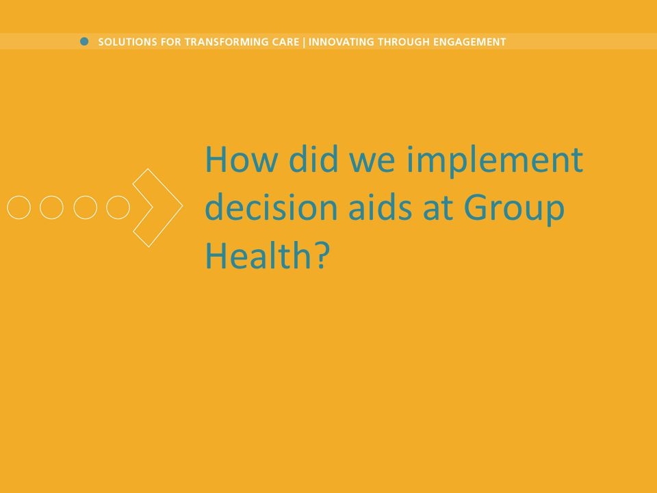 How did we implement decision aids at Group Health