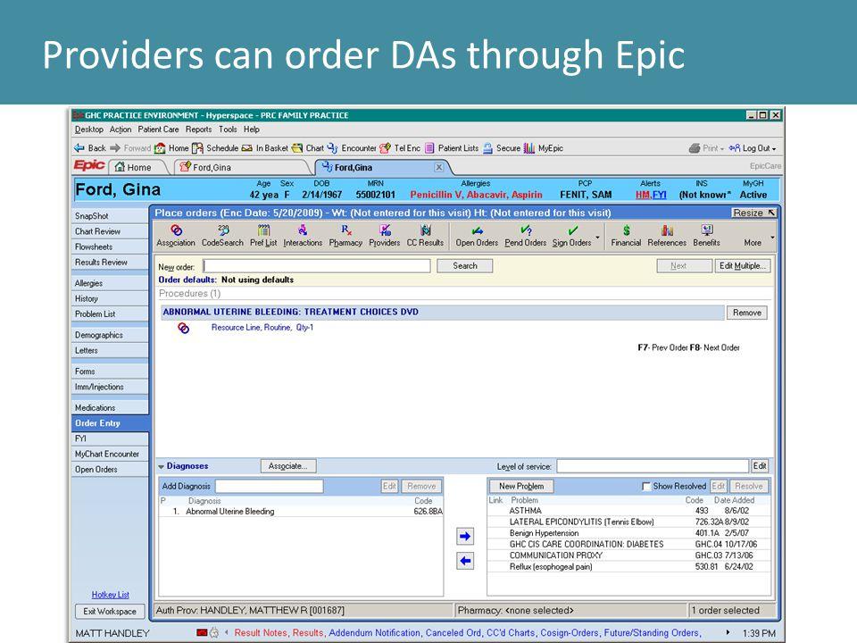 Providers can order DAs through Epic