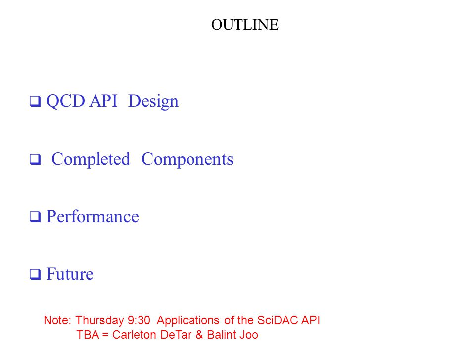 QCD API Design Completed Components Performance Future OUTLINE