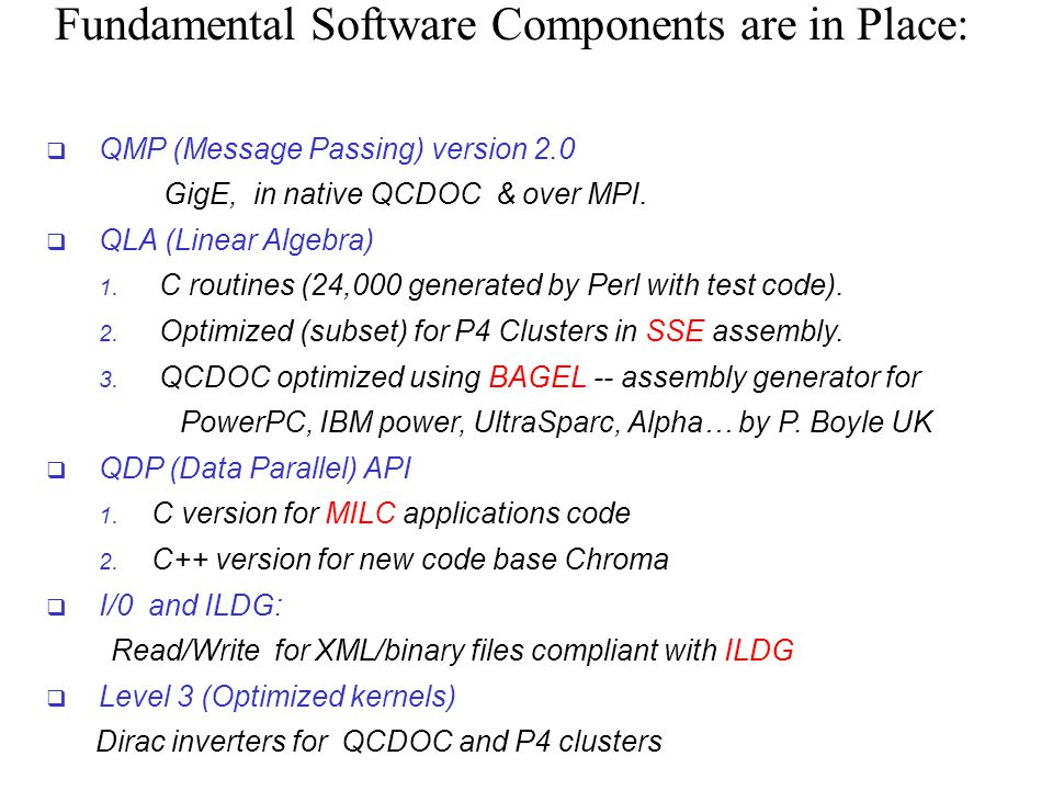 Fundamental Software Components are in Place: