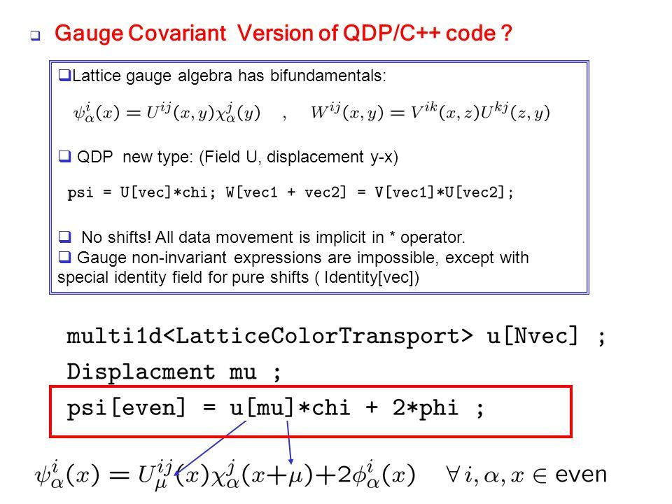 Gauge Covariant Version of QDP/C++ code
