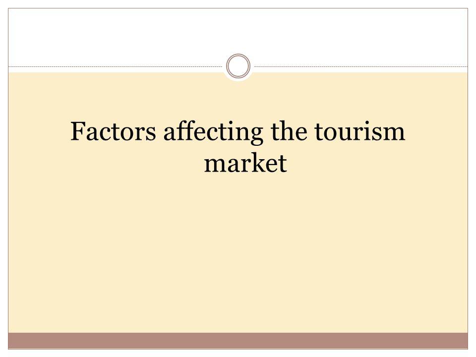 Factors affecting the tourism market