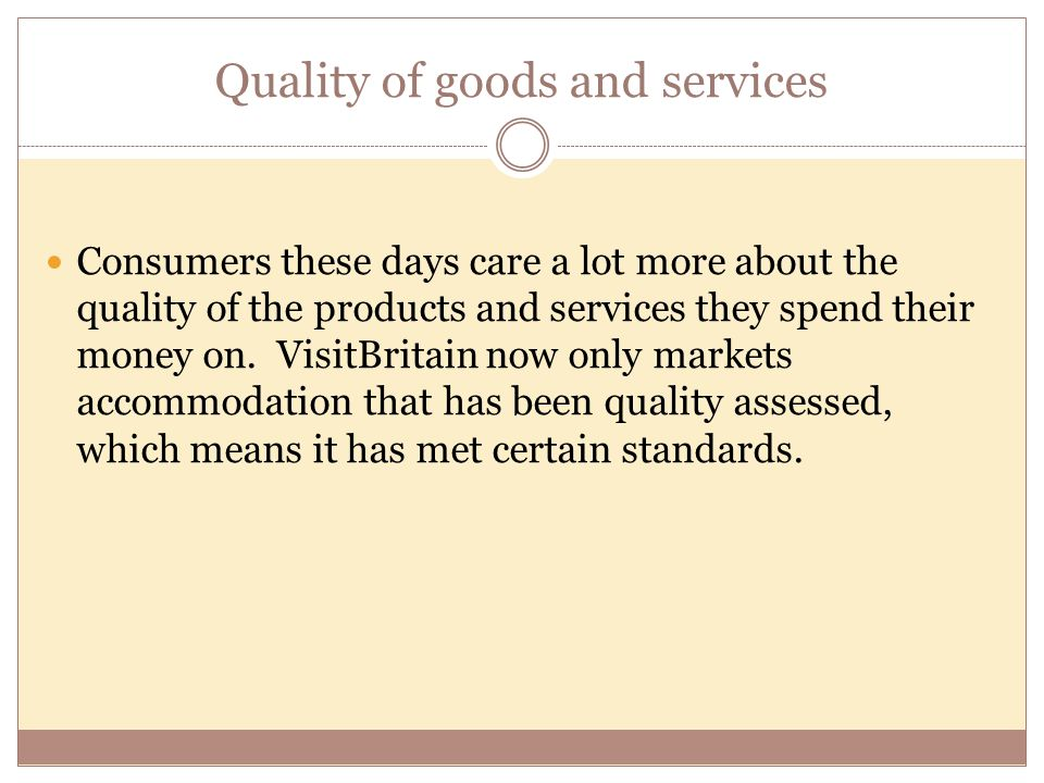 Quality of goods and services