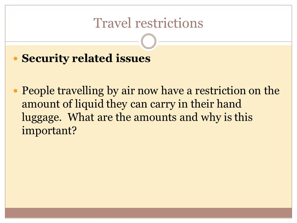 Travel restrictions Security related issues